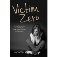 Victim Zero :Jimmy Savile Tried to Ruin My Life. I Was the First Victim to Fight Back