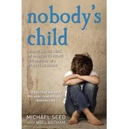 Nobodys Child :Against All the Odds, He Managed to Escape the Horrors of a Stolen Childhood