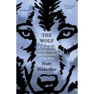 The Wolf :A True Story of Survival and Obsession in the West