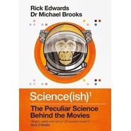 Science(ish) :The Peculiar Science Behind the Movies
