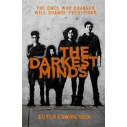 The Darkest Minds NOW A MAJOR MOTION PICTURE, WITH PHOTOS INSIDE :Book 1