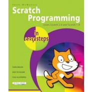 Scratch Programming in Easy Steps :Covers Versions 2 and 1.4