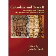 Calendars and Years :Astronomy and Time in the Ancient and Medieval World :Volume II
