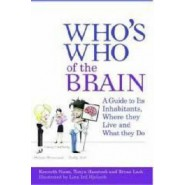 Whos Who of the Brain :A Guide to its Inhabitants, Where They Live and What They Do