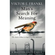 Man's Search For Meaning :The classic tribute to hope from the Holocaust