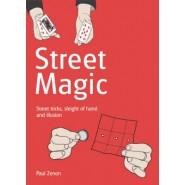 Street Magic :Street tricks, sleight of hand and illusion