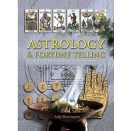 Astrology and Fortune Telling :Including Tarot, Palmistry, I Ching and Dream Interpretation