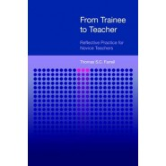 From Trainee to Teacher :Reflective Practice for Novice Teachers