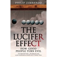 The Lucifer Effect :How Good People Turn Evil