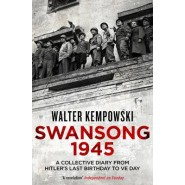 Swansong 1945 :A Collective Diary from Hitler's Last Birthday to VE Day