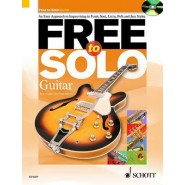 Free to Solo, Guitar :An Easy Approach to Improvising in Funk, Soul, Latin, Folk and Jazz Styles