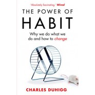 The Power of Habit :Why We Do What We Do, and How to Change