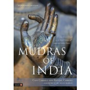 Mudras of India :A Comprehensive Guide to the Hand Gestures of Yoga and Indian Dance