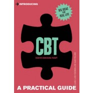 Introducing Cognitive Behavioural Therapy (CBT) :A Practical Guide