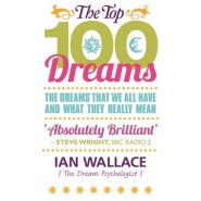 The Top 100 Dreams :The Dreams That We All Have and What They Really Mean