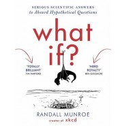 What If? :Serious Scientific Answers to Absurd Hypothetical Questions