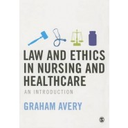 Law and Ethics in Nursing and Healthcare :An Introduction