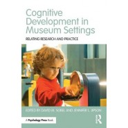 Cognitive Development in Museum Settings :Relating Research and Practice