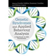Genetic Syndromes and Applied Behaviour Analysis :A Handbook for ABA Practitioners