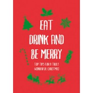 Eat, Drink and Be Merry :Top Tips for a Truly Wonderful Christmas