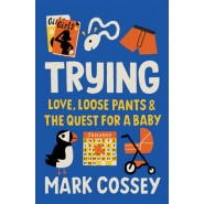 Trying :Love, Loose Pants, and the Quest for a Baby
