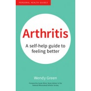 Arthritis :A Self-Help Guide to Feeling Better