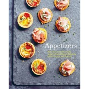 Appetizers :More Than 100 Deliciously Simple Small Dishes and Sharing Plates to Enjoy with Friends