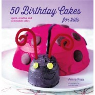 50 Birthday Cakes for Kids :Quick, Creative and Achievable Cakes