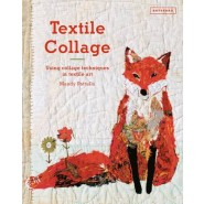 Textile Collage :using collage techniques in textile art