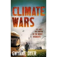 Climate Wars :The Fight for Survival as the World Overheats