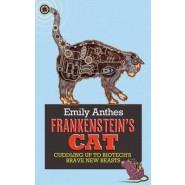 Frankenstein's Cat :Cuddling Up to Biotech's Brave New Beasts