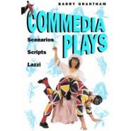 Commedia Plays :Scenarios - Scripts - Lazzi