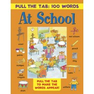 Pull the Tab 100 Words: At School :Pull the Tabs to Make the Words Appear!