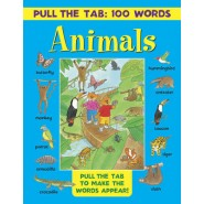 Pull the Tab 100 Words: Animals :Pull the Tabs to Make the Words Appear!