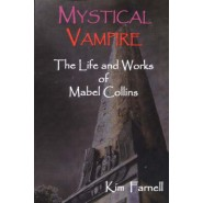 Mystical Vampire :The Life and Works of Mabel Collins