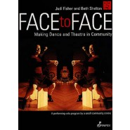 Face to Face :Making Dance and Theatre in Community