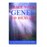 Trace Your Genes to Health :Use Your Family Tree to Guide Your Diet and Overcome Chronic Disease
