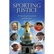 Sporting Justice :101 Sporting Encounters with the Law