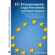 EU Procurement: Legal Precedents and Their Impact :A Look at Some of the Quirkier and More Interesting Legal Cases Around EU Procurement and How They Have Affected Tendering Practice