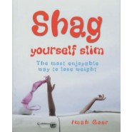 Shag Yourself Slim :The Most Enjoyable Way to Lose Weight