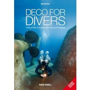 Deco for Divers :A Diver's Guide to Decompression Theory and Physiology