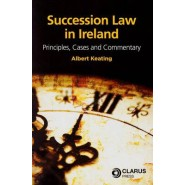 Succession Law in Ireland :Principles, Cases and Commentary