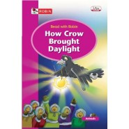 ROBIN:RWR:HOW CROW BROUGHT DAYLIGHT