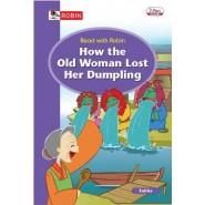 ROBIN:RWR:HOW OLD WOMAN LOST DUMPLING