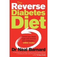The Reverse Diabetes Diet :Control your blood sugar and minimise your medication - within weeks
