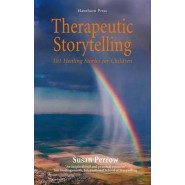 Therapeutic Storytelling :101 Healing Stories for Children