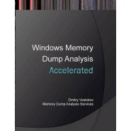 Accelerated Windows Memory Dump Analysis :Training Course Transcript and WinDbg Practice Exercises with Notes