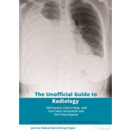 The Unofficial Guide to Radiology :100 Practice Chest X-Rays
