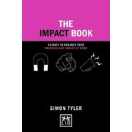 The Impact Book :50 ways to enhance your presence and impact at work