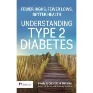 Understanding Type 2 Diabetes :Fewer Highs, Fewer Lows, Better Health